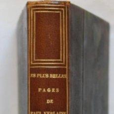 Libros antiguos: LES PLUS BELLES PAGES DE PAUL VERLAINE- PARIS ALBERT MESSEIN 1935- CON DEDICATORIA. Lote 130972636