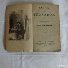 Libros antiguos: CANTOS DEL TROBADOR. Lote 131629958