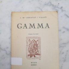 Libros antiguos: GAMMA REUS 1946 FIRMADO LEER DESCRIPCIÓN 1 LIBRO CATALÁN EN REUS DESPUÉS GUERRA. Lote 131873502