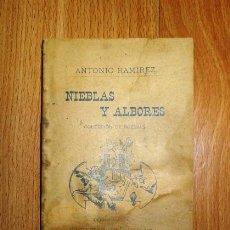 Libros antiguos: RAMÍREZ, ANTONIO. NIEBLAS Y ALBORES : COLECCIÓN DE POESÍAS / CON UN PRÓLOGO DE ENRIQUE REDEL. Lote 132072266