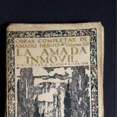 Libros antiguos: LA AMADA INMOVIL, AMADO NERVO, VOLUMEN XII, EL ADELANTADO SEGOVIA 1935. EJEMPLAR15159. Lote 132251926