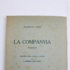 Libros antiguos: L-1348. LA COMPANYIA,POEMES. RAMON TOR. EXEMPLAR NUMERAT. 1925.. Lote 132488986