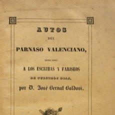 Libros antiguos: AUTOS DEL PARNASO VALENCIANO, DEDICADO A LOS ESCRIBAS Y FARISEOS DE NUESTROS DIAS.. Lote 123160786