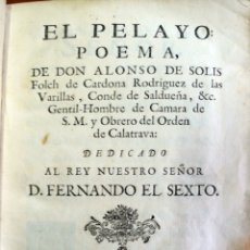 Libros antiguos: EL PELAYO: POEMA. - SOLIS FOLCH DE CARDONA, ALONSO DE.. Lote 123249702