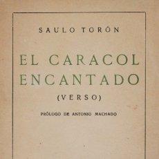 Libros antiguos: EL CARACOL ENCANTADO (VERSO). 1918-1923. - TORÓN, SAULO. - MADRID, 1926.. Lote 123252839