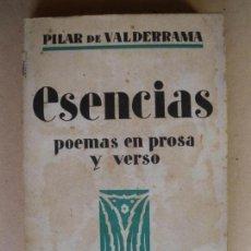 Libri antichi: ESENCIAS. POEMAS EN PROSA Y VERSO. PILAR DE VALDERRAMA. 1930. Lote 132923522