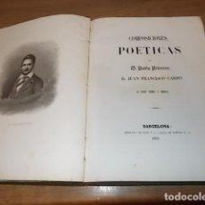 Libros antiguos: COMPOSICIONES POÉTICAS DE D. PABLO PIFERRER, JUAN FRANCISCO CARBÓ Y J. SEMIS Y MENSA. 1851. UNA JOYA. Lote 132980858