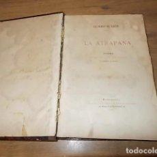 Libros antiguos: LA ATRAPANA . POEMA DE BURLAS Y DE VERAS. SILVERIO DE LARA. BARCELONA . 1881. TODO UNA JOYA!!!!!. Lote 132989146