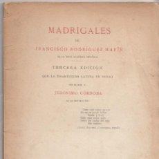 Libros antiguos: FRANCISCO RODRÍGUEZ MARÍN: MADRIGALES. MADRID, 1917. DEDICATORIA. BILINGÜE. Lote 133114314