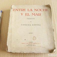 Libros antiguos: CONCHA ESPINA. ENTE LA NOCHE Y EL MAR. VERSOS. MADRID 1933.. Lote 133248694