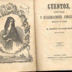 Libros antiguos: CUENTOS, MENTIRAS Y EXAGERACIONES ANDALUZAS, ESCRITAS EN VERSO. - FRANQUELO, RAMÓN.. Lote 123190332