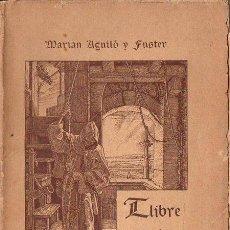 Libros antiguos: MARIAN AGUILÓ I FUSTER : LLIBRE DE LA MORT (ALVAR VERDAGUER, 1898) CATALÁN - AÚN SIN DESBARBAR. Lote 133924598