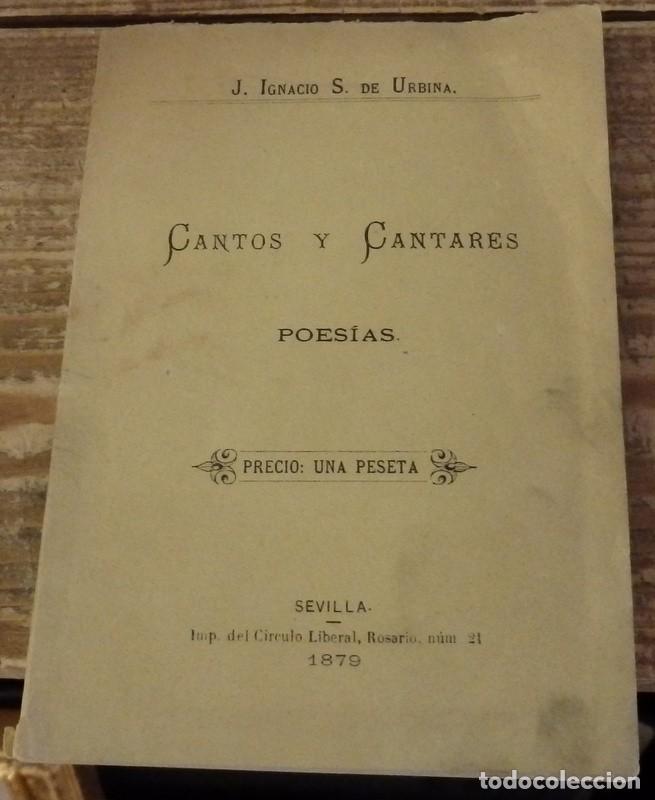 CANTOS Y CANTARES, J.IGNACIO S.DE URBINA, SEVILLA, 1879,87 PAGINAS (Libros antiguos (hasta 1936), raros y curiosos - Literatura - Poesía)