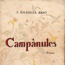 Libros antiguos: J. ESTADELLA ARNÓ : CAMPÀNULES (1923) DEDICATORIA AUTÓGRAFA DEL POETA - EN CATALÁN. Lote 134272642