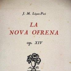 Libros antiguos: L-5145. LA NOVA OFRENA. PER J.M. LÓPEZ - PICÓ. NUMERAT. 11/75. BARCELONA. 1922. . Lote 135171542