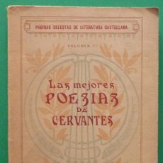 Libros antiguos: LAS MEJORES POESÍAS DE CERVANTES - RECOPILACIÓN DE M.R. BLANCO BELMONTE - 1916. Lote 135259742