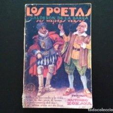 Libros antiguos: CALDERÓN DE LA BARCA. SUS MEJORES VERSOS. LOS POETAS. MADRID, 1928. AÑO I.- NÚMERO 19.. Lote 135768794