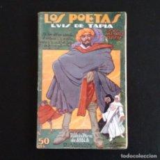 Libros antiguos: LUIS DE TAPIA. SUS MEJORES VERSOS. LOS POETAS. MADRID, 1929. AÑO II.- NÚMERO 33.. Lote 135773750