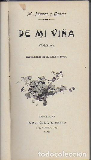 DE MI VIÑA. POESIAS / M. MORERA Y GALICIA; IL. B. GILI Y ROIG. BCN : J. GILI, 1901. 18X10 CM. 176 P. (Libros antiguos (hasta 1936), raros y curiosos - Literatura - Poesía)