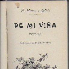 Libros antiguos: DE MI VIÑA. POESIAS / M. MORERA Y GALICIA; IL. B. GILI Y ROIG. BCN : J. GILI, 1901. 18X10 CM. 176 P.. Lote 136010990