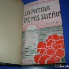 Libros antiguos: LA PATRIA DE MIS SUEÑOS. POEMAS.BLANCO-BELMONTE (M.R.). Lote 136220138