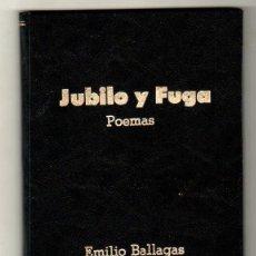 Libros antiguos: JUBILO Y FUGA. POEMAS. EMILIO BALLAGAS. CON DEDICATORIA Y FIRMA DEL AUTOR. LA HABANA, 1936.. Lote 137304450