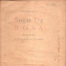 Libros antiguos: SOLO DE ROSA. MARIANO BRULL. ESTE LIBRO TIENE 300 EJEMPLARES, Nº 178. LA VERONICA. 1941. LEER.. Lote 137392502