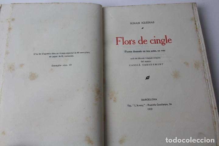 Libros antiguos: L- 3813. FLORS DE CINGLE, IGNASI IGLESIAS. 1912. EXEMPLAR NUMERAT. - Foto 2 - 137640550