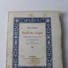 Libros antiguos: L- 3813. FLORS DE CINGLE, IGNASI IGLESIAS. 1912. EXEMPLAR NUMERAT.. Lote 137640550