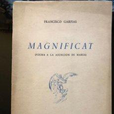 Libros antiguos: MAGNIFICAT FRANCISCO GARFIAS, 1951 CON DEDICATORIA DEL AUTOR. Lote 138581014
