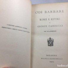 Libros antiguos: ODI BARBARE E RIME E RITMI DI GIOSUE CARDUCCI POESÍA ITALIANA IMPRESO EN BOLOGNA 1907 PLENA PIEL. Lote 138975766