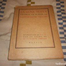 Livres anciens: LA LUNA NUEVA POEMAS DE NIÑOS RABINDRANATH TAGORE 1ª EDICIÓN 1915 CON UN POEMA JUAN RAMÓN JIMENEZ. Lote 139002226