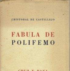 Libros antiguos: FÁBULA DE POLIFEMO, POR CRISTÓBAL DE CASTILLEJO. AÑO 1935. (11.8). Lote 139377198