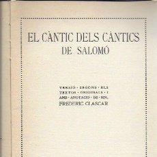 Libros antiguos: EL CÀNTIC DEL CÀNTICS DE SALOMÓ / VERSIÓ DE FREDERIC CLASCAR. BCN : INST. LLENGUA CATALANA, 1918. . Lote 139719822