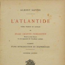 Libros antiguos: L'ATLANTIDE. AUGMENTÉ D'UNE INTRODUCTION ET D'APPENDICES. - VERDAGUER, JACINTO Y SAVINE, ALBERT.. Lote 140018814