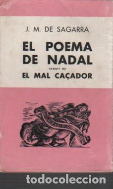 SAGARRA: EL POEMA DE NADAL SEGUIT DE EL MAL CAÇADOR. 1962. (Libros antiguos (hasta 1936), raros y curiosos - Literatura - Poesía)
