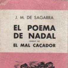 Libros antiguos: SAGARRA: EL POEMA DE NADAL SEGUIT DE EL MAL CAÇADOR. 1962.. Lote 140158758