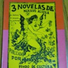Libros antiguos: 3 NOVELAS DE MARIANO AZUELA - MÉXICO 1974. Lote 140164186