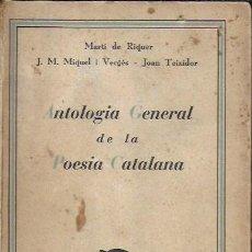 Libros antiguos: ANTOLOGIA GENERAL DE LA POESIA CATALANA /MARTÍ DE RIQUER ET AL. EX. DE LA BIB. D'EMILI VENDRELL AMB. Lote 175596373