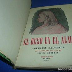 Libros antiguos: EL BESO EN EL ALMA(LEOPOLDO SALVADOR) POESIA -RARO-. Lote 140774958