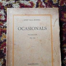 Libros antiguos: OCASIONALS, POESIES (1895-1925)- JOSEP SALA BONFILL, IMPRENTA LA RENAIXENÇA,1934. DEDICAT I FIRMAT!.. Lote 140858594