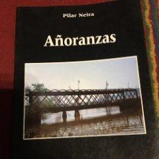 Libros antiguos: AÑORANZAS-PILAR NEIRA. Lote 140865038