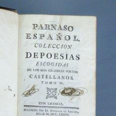 Libros antiguos: PARNASO ESPAÑOL-COLECCIÓN DE POESÍAS ESCOGIDAS DE LOS MÁS CÉLEBRES POETAS...-TOMO IV-MADRID 1776. Lote 140425334
