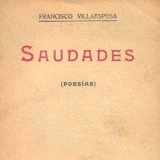 Libros antiguos: FRANCISCO VILLAESPESA - SAUDADES (POESÍAS). Lote 141493294