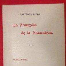 Libros antiguos: SALVADOR RUEDA. LA PROCESION DE LA NATURALEZA POEMA 1908. Lote 142236206