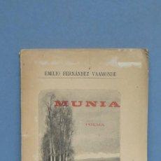 Libros antiguos: 1894.- MUNIA. POEMA. EMILIO FERNANDEZ VAAMONDE. Lote 142730502
