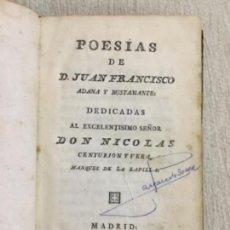 Libros antiguos: POESÍAS DE D. JUAN ANTONIO ADANA Y BUSTAMANTE.DEDICADAS A DON NICOLÁS CENTURIÓN Y VERA.MADRID 1800.. Lote 143763190