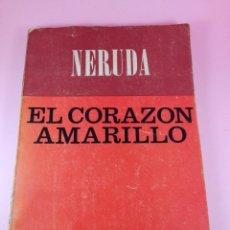 Libros antiguos: LIBRO-EL CORAZÓN AMARILLO-PABLO NERUDA-1ªEDICIÓN-1974-BUENOS AIRES-ARGENTINA-VER FOTOS. Lote 144056730