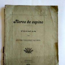 Libros antiguos: FLORES DE ESPINO, JAVIER VALCARCE OCAMPO, PONTEVEDRA, 1900. GALICIA. Lote 144085145