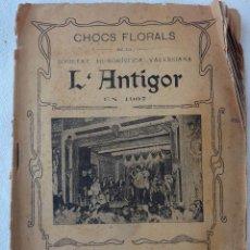 Libros antiguos: FOLLETO O LIBRO, L'ANTIGOR , CHOCS FLORALS , VALENCIA 1907 , EN VALENCIANO ,ORIGINAL RF1. Lote 144121550